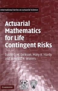 Actuarial Mathematics for Life Contingent Risks-David C. M. Dickson, Mary R. Hardy, Howard R. Waters-513pd2mb