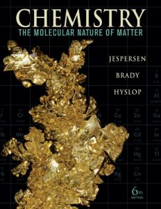 chemistry-the-molecular-nature-of-matter-6th-edition-neil-d-jespersen-james-e-brady-alison-hyslop-1230pd45mb