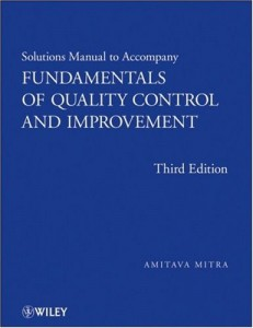Solution Manual of Fundamentals of Quality Control and Improvement, 3rd Edition - Amitava Mitra - 232pd6mb