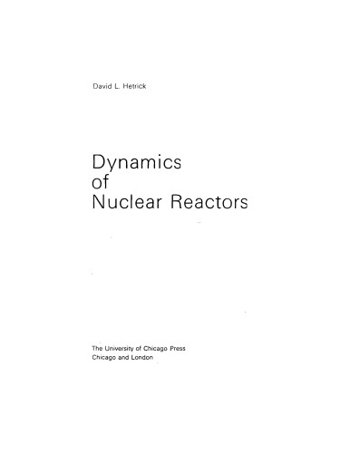 Dynamics of Nuclear Reactors Author(s): David L. Hetrick
