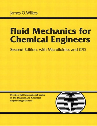 CFD Fluid Mechanics for Chemical Engineers With Microfluidics and CFD Author(s): James Wilkes