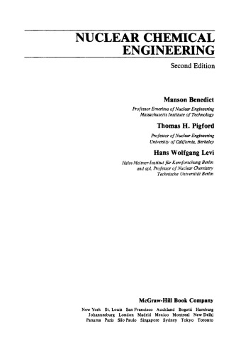 Nuclear Chemical Engineering Author(s): Manson Benedict, Thomas H. Pigford, Hans Wolfgang Levi