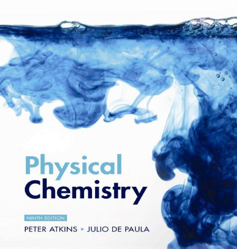 Physical chemistry Author(s): P W Atkins; Julio De Paula