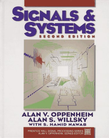Signals and Systems Author(s): Alan V. Oppenheim, Alan S. Willsky, with S. Hamid
