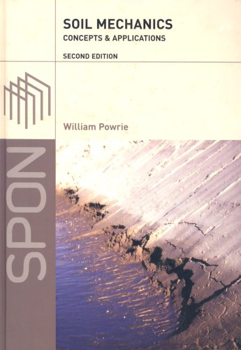 Soil Mechanics, Concepts and Applications Author(s): William Powrie