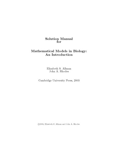 Robinson Solutions Manual for Mathematical Models in Biology Author(s): Elizabeth S. Allman and John A. Rhodes