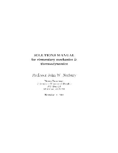 Solutions manual for elementary mechanics and thermodynamics Author(s): Norbury J.W.