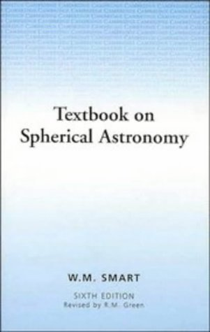 Spherical Astronomy Author(s): W. M. Smart