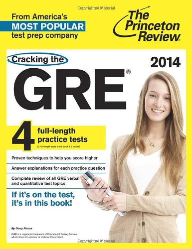 Cracking the GRE with 4 Practice Tests, 2014 Edition Author(s): Princeton Review