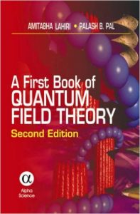 A First Book of Quantum Field Theory, 2nd Ed - Amitabha Lahiri, Palash B. Pall - 393pd16mb