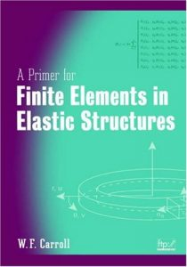 A Primer for Finite Elements in Elastic Structures Carroll