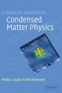A Quantum Approach to Condensed Matter Physics - Philip L. Taylor, Olle Heinonen, - 426pd2mb