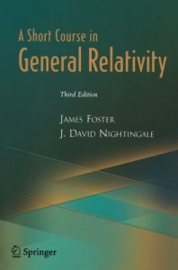 A Short Course in General Relativity 3rd ed - James Foster, J. David Nightingale - 295pd9mb