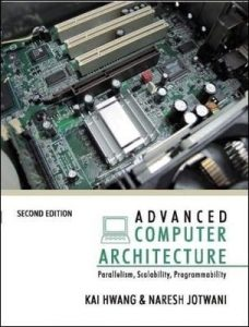 Advanced Computer Architecture 2nd edition Kai Hwang, Naresh Jotwani