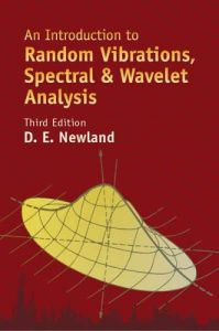 An Introduction to Random Vibrations Spectral & Wavelet Analysis 3rd edition Newland