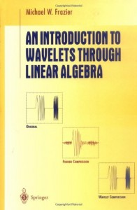 An Introduction to Wavelets Through Linear Algebra-Michael W. Frazier-586pd10mb