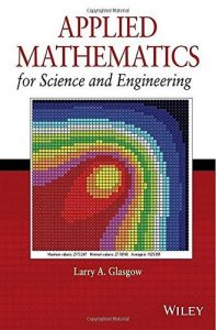 Applied Mathematics for Science and Engineering Larry Glasgow