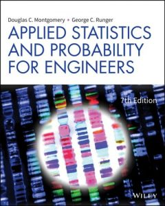 Applied Statistics and Probability for Engineers 7th edition Douglas Montgomery, George Runger