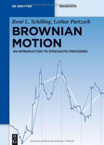 Brownian Motion: An Introduction to Stochastic Processes - Rene Schilling, Lothar Partzsch