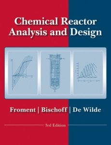 Chemical Reactor Analysis and Design 3rd edition Gilbert Froment and Kenneth Bischoff