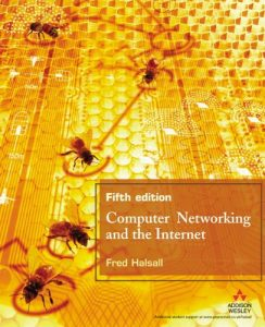 Computer Networking and the Internet Fred Halsall