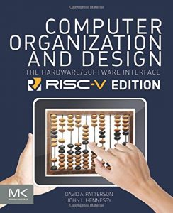 Computer Organization and Design: The Hardware Software Interface - RISC-V Edition