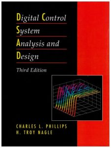 Digital Control System Analysis and Design 3rd edition Charles Phillips, Troy Nagle