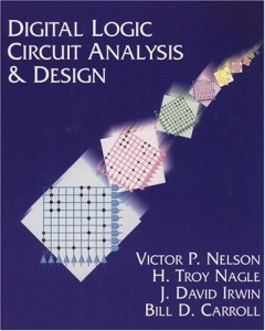 Digital Logic Circuit Analysis and Design - Victor P. Nelson, H. Troy Nagle, Bill D. Carroll, David Irwin - 866dj11mb