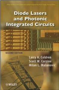 Diode Lasers and Photonic Integrated Circuits 2nd ed - Larry A. Coldren, Scott Corzine, Milan. Mashanovitch - 722pd7mb