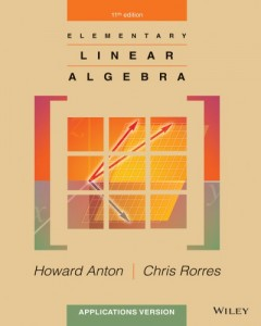 Elementary Linear Algebra 11th Edition by Howard Anton & Chris Rorres