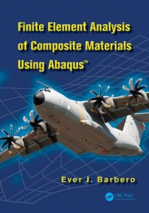 Finite Element Analysis of Composite Materials using Abaqus Ever Barbero
