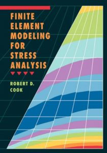 Finite Element Modeling for Stress Analysis - Robert Cook