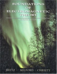 Foundations of Electromagnetic Theory John Reitz & Frederick Milford