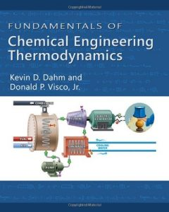 Download Fundamentals of Chemical Engineering Thermodynamics by Kevin Dahm & Donald Visco