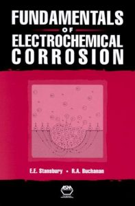 Fundamentals of Electrochemical Corrosion -  Stansbury, Buchanan