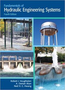 Fundamentals of Hydraulic Engineering Systems -  Robert Houghtalen, Osman Akan