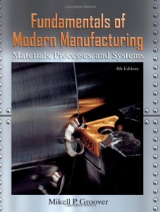 Fundamentals of Modern Manufacturing, Materials, Processes, and Systems - Mikell P. Groover - 1028pd16mb