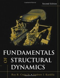 Fundamentals of Structural Dynamics 2nd edition Roy Craig and Andrew Kurdila