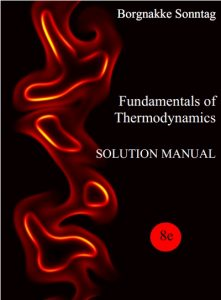 Solution Manual for Fundamentals of Thermodynamics 8th edition Claus Borgnakke, Richard Sonntag