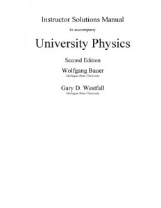 Instructor's Solution Manuals to University Physics with Modern Physics, 1st Edition-Wolfgang Bauer, Gary D. Westfall-1495pd30mb