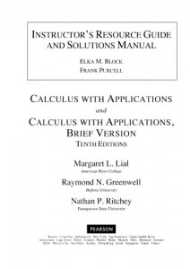 Instructor's Solutions Manual to Calculus with Applications 10thed - Margaret Lial, Ray Greenwell, Nathan Ritchey - 1024pd31mb