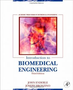 Introduction to Biomedical Engineering 3rd edition John Enderle and Joseph Bronzino