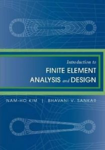 Introduction to Finite Element Analysis and Design - Nam-Ho Kim, Bhavani Sankar