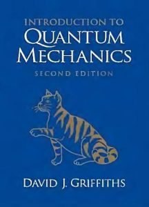Introduction to Quantum Mechanics 2nd edition David Griffiths