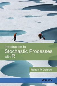 Introduction to Stochastic Processes with R - Robert Dobrow
