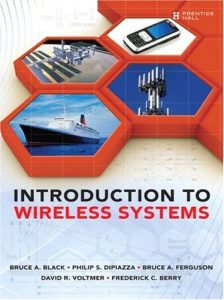 Introduction to Wireless Systems Bruce Black and Philip DiPiazza