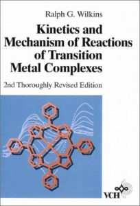 Kinetics and Mechanism of Reactions of Transition Metal Complexes - Ralph Wilkins