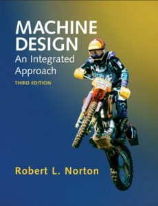 Machine Design, An Integrated Approach 3rd ed - Robert L. Norton - 1004dj34mb