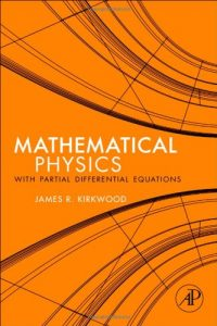 Mathematical Physics with Partial Differential Equations - James Kirkwood