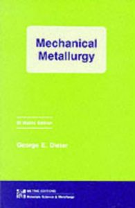 Mechanical Metallurgy 3rd edition George Ellwood Dieter, David Bacon
